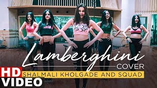 Lamberghini (Cover Song) | Shalmali Kholgade | Squad | Latest Punjabi Songs 2019 | Speed Records