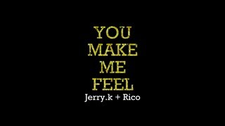 Jerry.k with Rico - You Make Me Feel @ Some People 130906