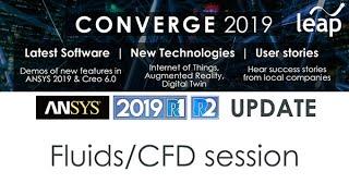 CONVERGE 2019: ANSYS Fluids 2019 R1&R2 Update
