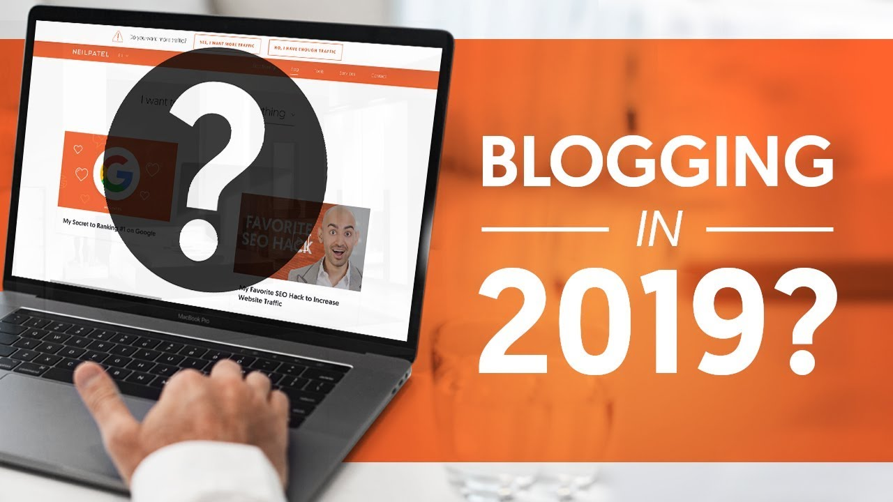 Does Blogging Still Work In 2019?