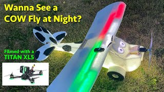Night Flight - Norman the RC Cow Plane meets the iFlight Titan XL5 FPV Drone