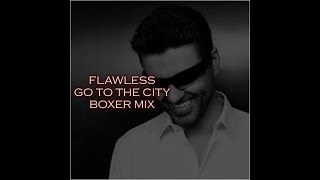 GEORGE MICHAEL FLAWLESS (Go To The City/ Boxer Mix)