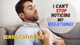 What Is Sensorimotor OCD? | How To Stop Noticing Sensations!