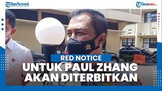 Kabareskrim Sebut Penerbitan Red Notice Jozeph Paul Zhang Agar Tersangka Ditolak ke Negara Manapun