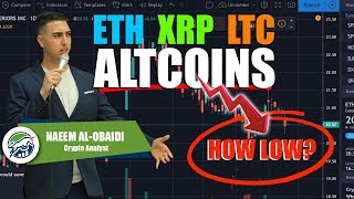 How LOW Will ETH XRP LTC Altcoins Go?