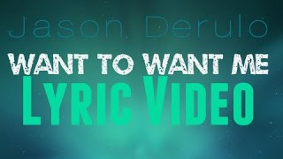 Jason Derulo-Want to Want Me Lyric Video