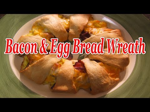 Make A Bacon And Egg Bread Wreath For A Great Holiday (Or Anytime) Breakfast