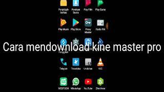 Cara download Kinemaster pro