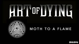 Art of Dying - Moth to a Flame (Audio Stream)