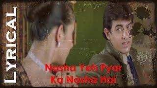 Nasha Yeh Pyar Ka Nasha Hai Hindi Lyrics | Mann | Aamir