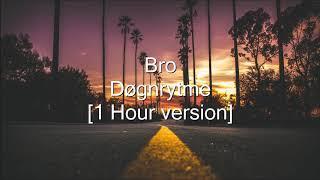 Bro   Døgnrytme [1 Hour Version]