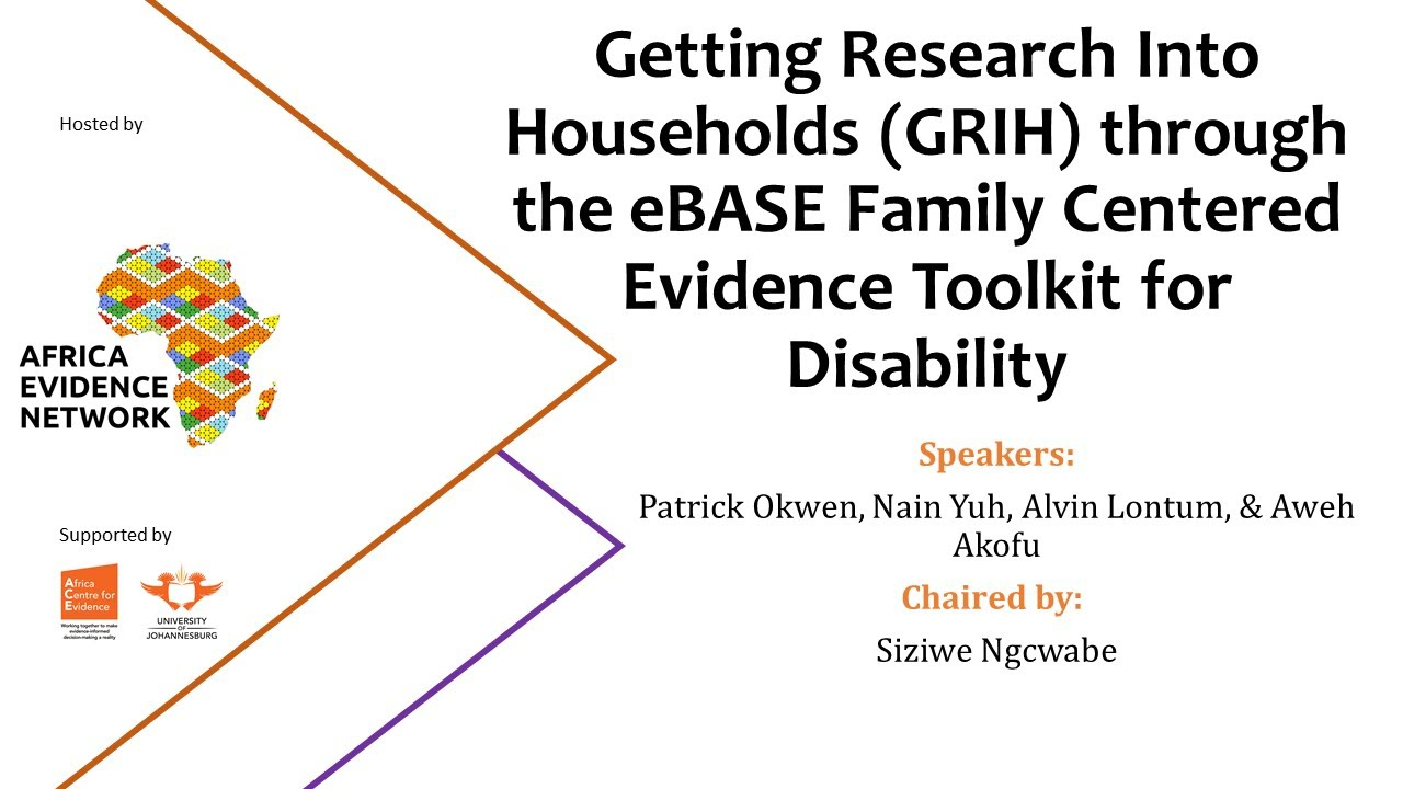 WEBINAR RECORDING | #AfricaEvidenceWebinar | Getting research into households (GRIH) through the eBASE family-centred evidence toolkit for disability