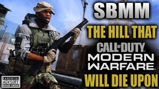 SBMM is the Hill that MODERN WARFARE will die upon...Skill based matchmaking is THE DEVIL!!