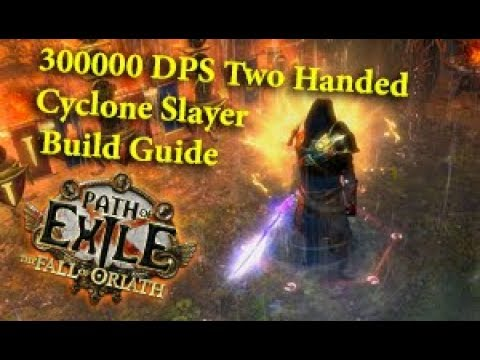 Path Of Exile 300000 Dps Two Handed Cyclone Slayer Build Guide