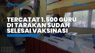 Hari Ini 600 Guru Kembali Divaksin Sinovac, Tercatat 1.500 Guru di Tarakan Sudah Selesai Vaksinasi