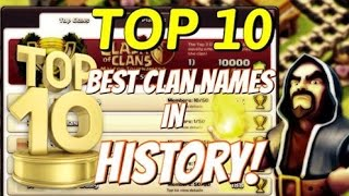 Clash of Clans | TOP 10 Clan Names In Clash of Clans History! | Best Clan Names!