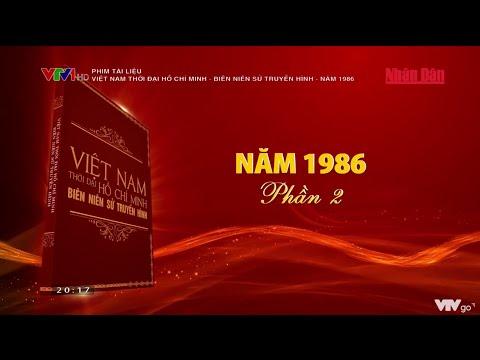 Phim tài liệu: Việt Nam thời đại Hồ Chí Minh - Biên niên sử truyền hình - Năm 1986 (Phần 2)