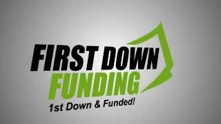 First Down Funding – Same Day Approval and Same Day Funding