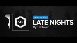 Halfwait - Late Nights [High Quality Mp3]