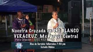 preview picture of video 'Reunion de Pastores- Cruzada de Sanidad y Milagros- Rio Blanco, Veracruz Mexico 2014'