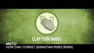 MKTO   How Can I Forget (Sebastian Pérez Remix)