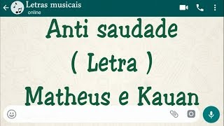 Anti Saudade   Letra   Matheus E Kauan