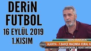 Derin Futbol 16 Eylül 2019 Kısım 1/4 - Beyaz TV