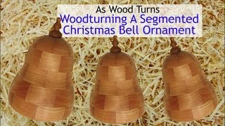 Woodturning A Segmented Christmas Bell Ornament