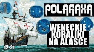 Polaraxa 12-21: Weneckie koraliki na Alasce