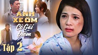 Anh Xe Ôm Và Cô Gái Điếm 1 | Tập 2 | Phim Tình Cảm Hay Nhất