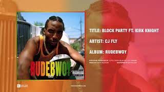 CJ Fly - Block Party ft. Kirk Knight (Official Audio)