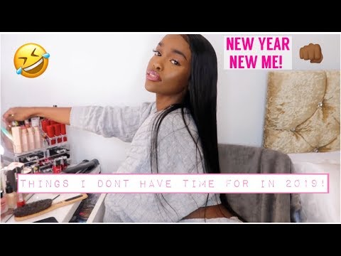 Things I Don't HAVE TIME For In 2019 GRWM FT Yolissa Hair