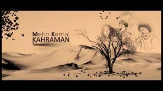 Metin Kemal Kahraman - Umutsuzluk Yanarken - Söz : Selahattin Demirtaş