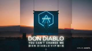 Don Diablo - You Can't Change Me [VIP Mix]