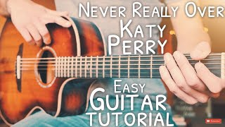 Never Really Over Katy Perry Guitar Tutorial  Never Really Over Guitar  Guitar Lesson #690