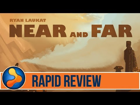 Near and Far Rapid Review - Final Thoughts, No Gameplay