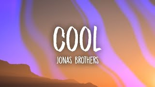 Jonas Brothers - Cool (Lyrics) - YouTube