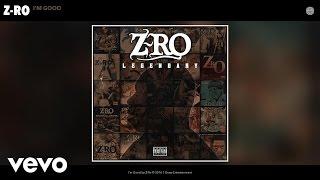 Z-Ro - I'm Good (Audio)