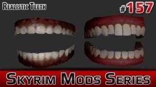 ★ Skyrim Mods Series - #157 - Realistic Teeth