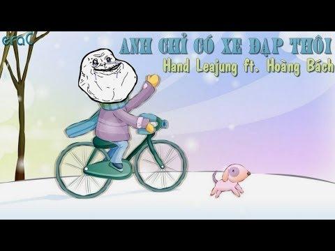 Anh chỉ có xe đạp thôi