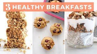 3 Healthy Breakfast Recipes | Gluten-Free & Dairy-Free | Healthy Grocery Girl