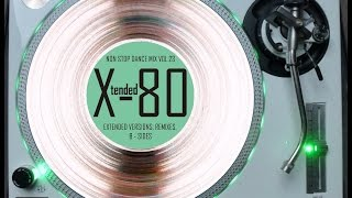 X-TENDED 80 - NON STOP DANCE MIX VOL. 23 (℗2014)