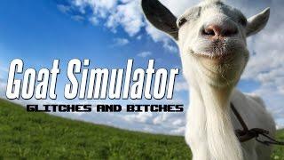 Goat Simulator - Glitches and Bitches