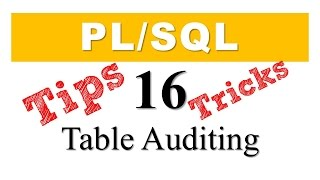 PL/SQL tutorial 16: Table Auditing using DML Triggers in Oracle PL/SQL
