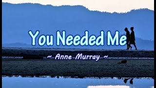 You Needed Me - Anne Murray (KARAOKE VERSION)