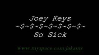 Joey Keys -  So Sick - With Lyrics