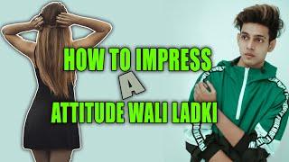How To Impress a Attitude Girl || HINDI || SAYAN