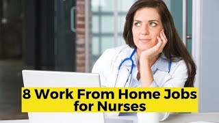View the video 8 Work from Home Nursing Jobs