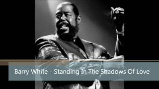 Barry White - Standing In The Shadows Of Love (HD)