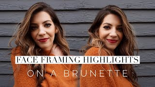 Face Framing Highlights On A Brunette || Hair Tutorial